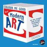 Colour Me Good Modern Art by Mel Simone Elliott