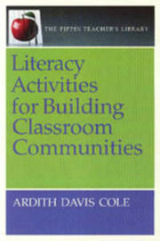 Literacy Activities for Building Classroom Communities by Ardith Davis Cole image