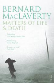 Matters Of Life & Death by Bernard MacLaverty