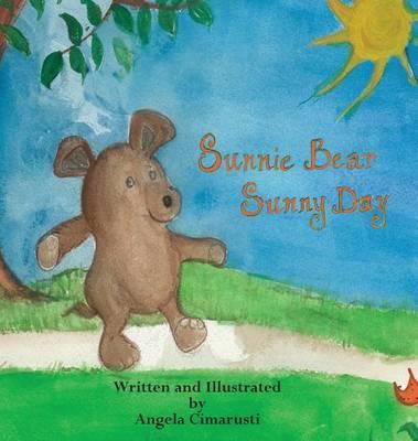 Sunnie Bear Sunny Day by Angela Cimarusti