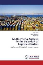 Multi-Criteria Analysis in the Selection of Logistics Centers by Tepi