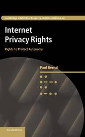 Cambridge Intellectual Property and Information Law: Series Number 24 by Paul Bernal