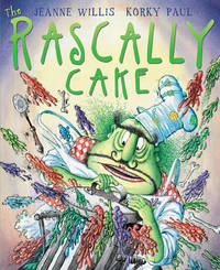 The Rascally Cake by Jeanne Willis image