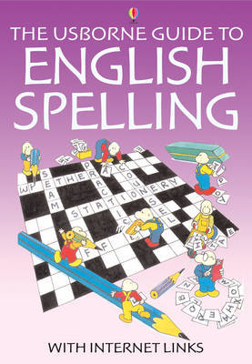 The Usborne Guide to English Spelling With Internet Links