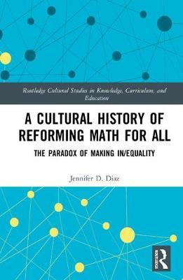 A Cultural History of Reforming Math for All by Jennifer D. Diaz