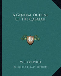 A General Outline of the Qabalah by W. J. Coleville