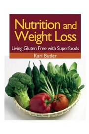 Nutrition and Weight Loss by Kari Butler
