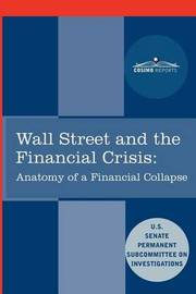 Wall Street and the Financial Crisis by Senate Subcommittee on Investigations