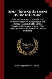 Select Theses on the Laws of Holland and Zeeland by Dionysius Godefridus Keessel image