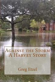 Against the Storm by Greg Etzel