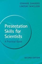 Presentation Skills for Scientists by Edward Zanders