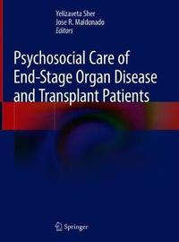 Psychosocial Care of End-Stage Organ Disease and Transplant Patients image