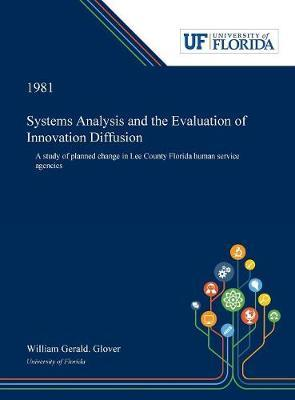 Systems Analysis and the Evaluation of Innovation Diffusion by William Glover