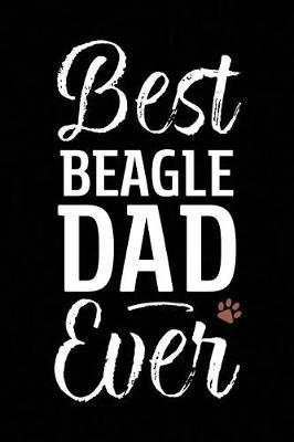Best Beagle Dad Ever by Arya Wolfe