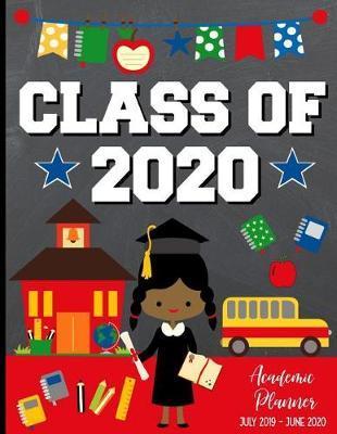 Class of 2020 Academic Planner July 2019 - June 2020 by School Sentiments Studio