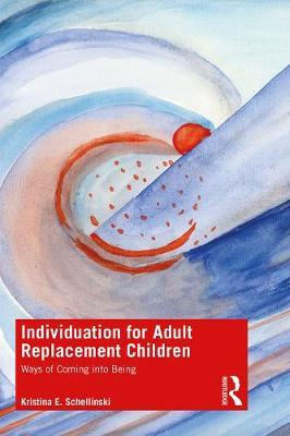 Individuation for Adult Replacement Children by Kristina Schellinski