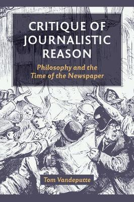 Critique of Journalistic Reason by Tom Vandeputte