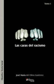 Las Caras del Racismo. Tomo I by Jose Maria del Olmo Gutierrez image