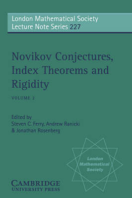 London Mathematical Society Lecture Note Series Novikov Conjectures, Index Theorems, and Rigidity: Series Number 227: Volume 2