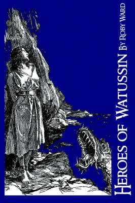 Heroes of Watussin by Rudy Ward