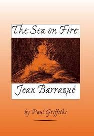 The Sea on Fire: Jean Barraque by Paul Griffiths image