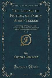 The Library of Fiction, or Family Story-Teller, Vol. 2 by DICKENS
