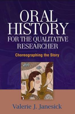 Oral History for the Qualitative Researcher by Valerie J. Janesick