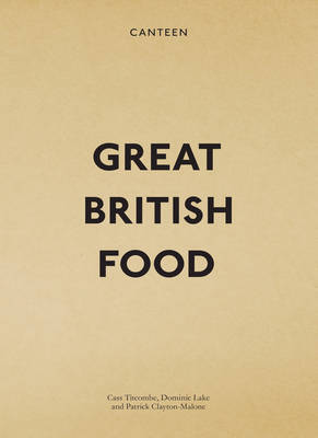 Canteen: Great British Food by Cass Titcombe