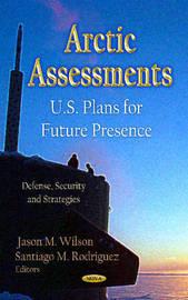 Arctic Assessments by Jason M Wilson