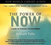 The Power of Now: A Guide to Spiritual Enlightenment: Unabridged by Eckhart Tolle