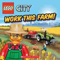 LEGO City: Work this Farm (8x8) by Michael Anthony Steele