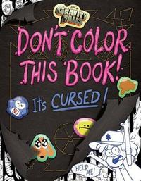 Gravity Falls Don't Color This Book! by Emmy Cicierega