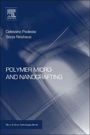 Polymer Micro- and Nanografting by Celestino Padeste