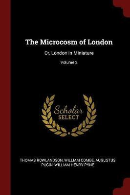 Microcosm of London; Or, London in Miniature; Volume 2 by Thomas Rowlandson image