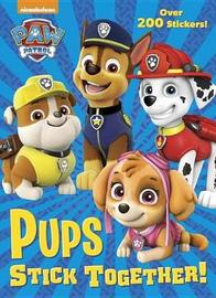 Pups Stick Together! (Paw Patrol) by Golden Books