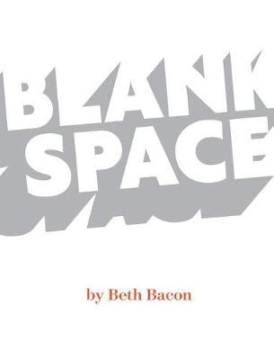 Blank Space by Beth Bacon