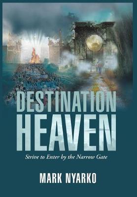 Destination Heaven by Mark Nyarko