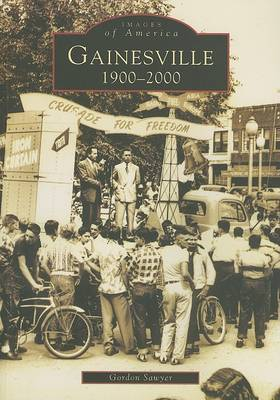 Gainesville 1900-2000 by Gordon Sawyer