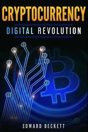 Cryptocurrency Digital Revolution by Edward Beckett