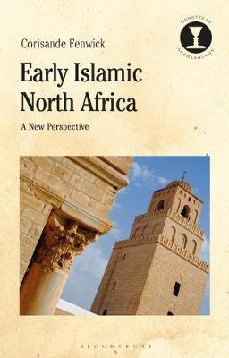 Early Islamic North Africa by Corisande Fenwick