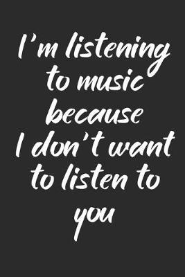 I'm Listening to Music Because by Hafiz Aldino