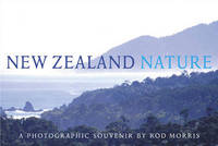 New Zealand Nature: A Photographic Souvenir by Rod Morris image