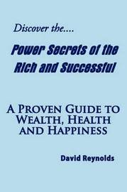 Discover the Power Secrets of the Rich and Successful by David Reynolds