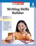 Writing Skills Builder, Level 4 by Scholastic Inc