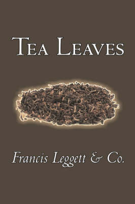 Tea Leaves by Francis Leggett & Co.