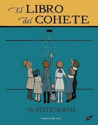 El Libro del Cohete by Peter Newell (University of East Anglia, UK)