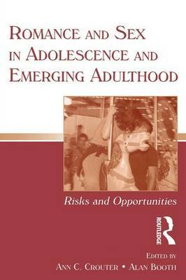 Romance and Sex in Adolescence and Emerging Adulthood