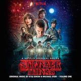 Stranger Things, Vol. 1 (Netflix OST) by Kyle Dixon & Michael Stein