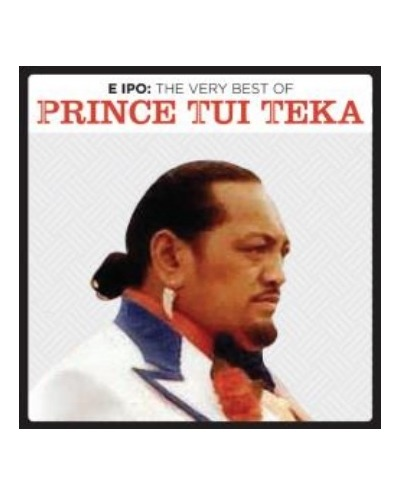 E Ipo: The Very Best Of by Prince Tui Teka
