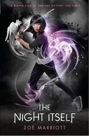 The Name of the Blade, Book One: The Night Itself by Zoe Marriott image